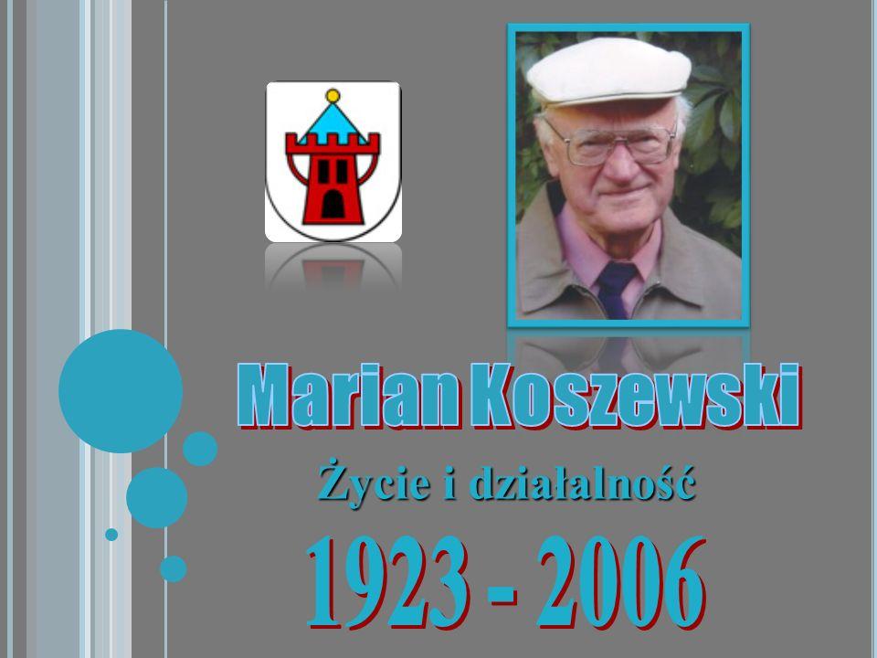 Marian Koszewski Życie i działalność 1923 - 2006