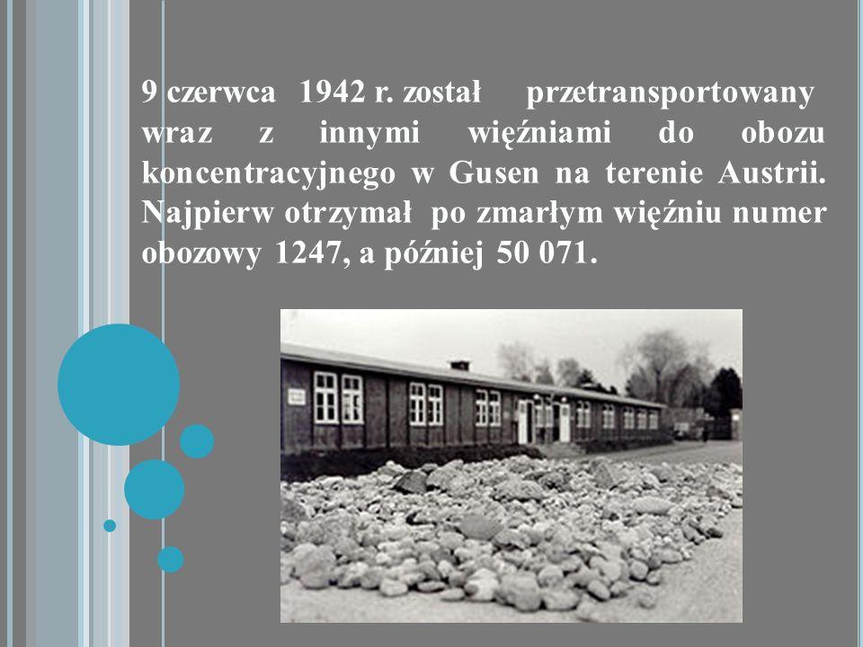 9 czerwca 1942 r. został przetransportowany
