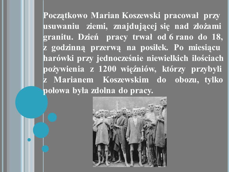 Początkowo Marian Koszewski pracował przy