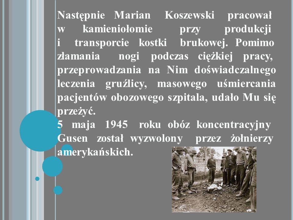 Następnie Marian Koszewski pracował