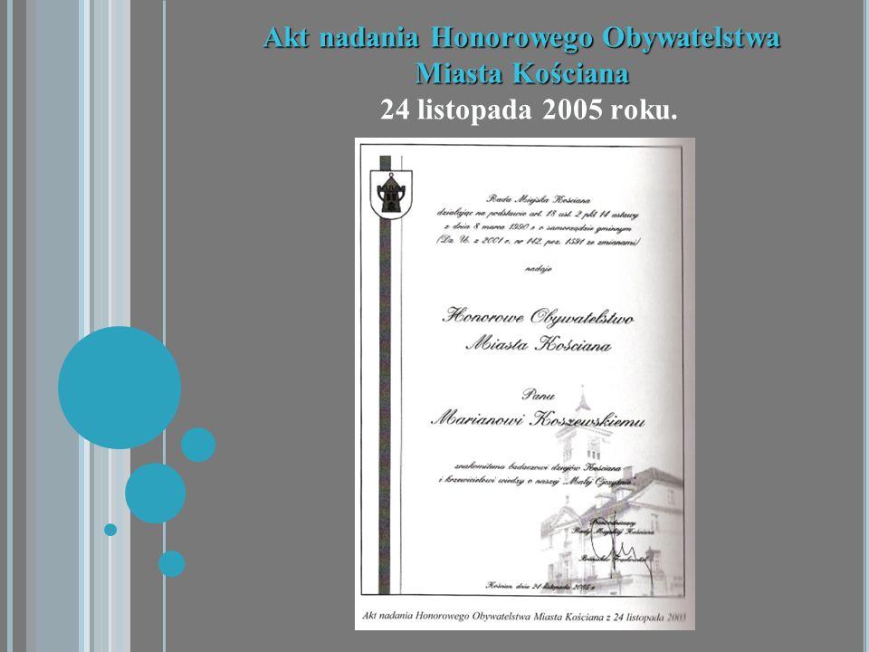 Akt nadania Honorowego Obywatelstwa Miasta Kościana 24 listopada 2005 roku.