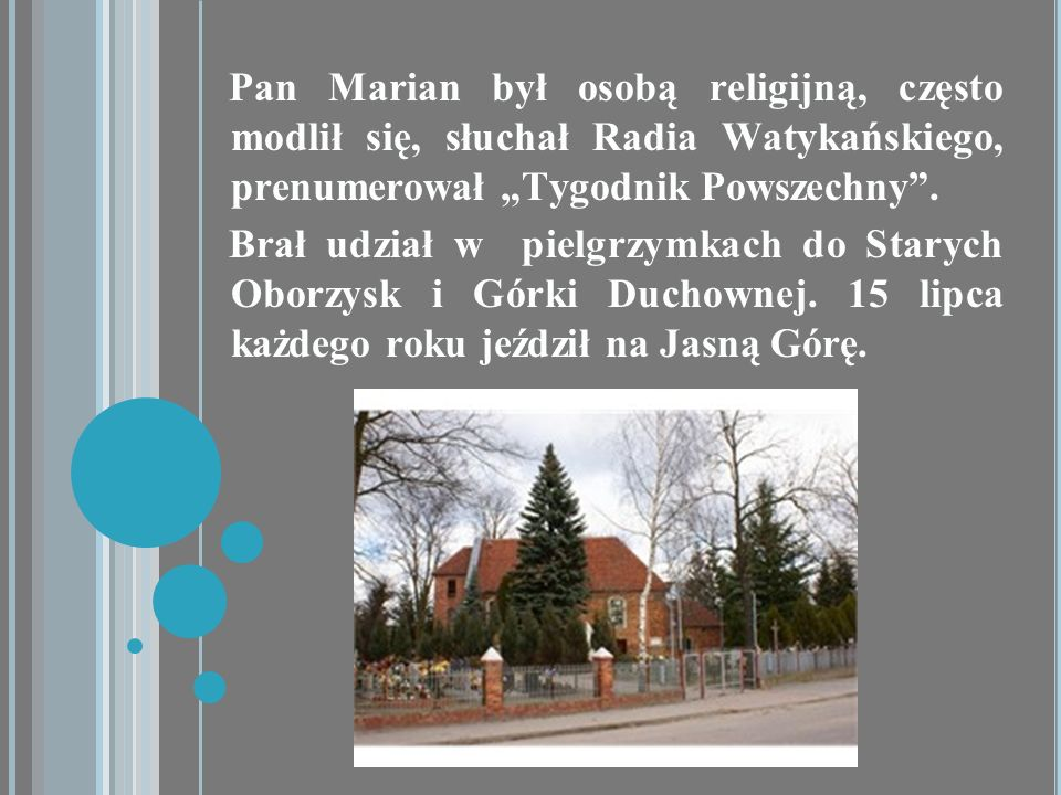"""Pan Marian był osobą religijną, często modlił się, słuchał Radia Watykańskiego, prenumerował """"Tygodnik Powszechny ."""