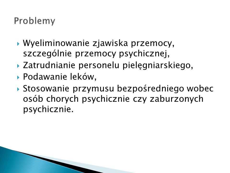 Problemy Wyeliminowanie zjawiska przemocy, szczególnie przemocy psychicznej, Zatrudnianie personelu pielęgniarskiego,