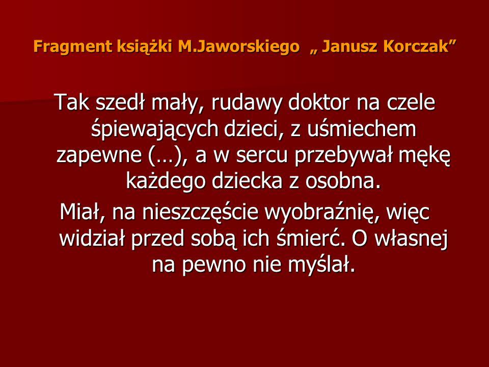 """Fragment książki M.Jaworskiego """" Janusz Korczak"""