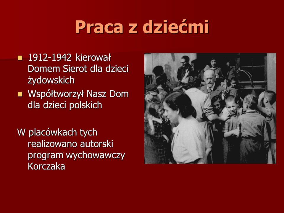 Praca z dziećmi 1912-1942 kierował Domem Sierot dla dzieci żydowskich