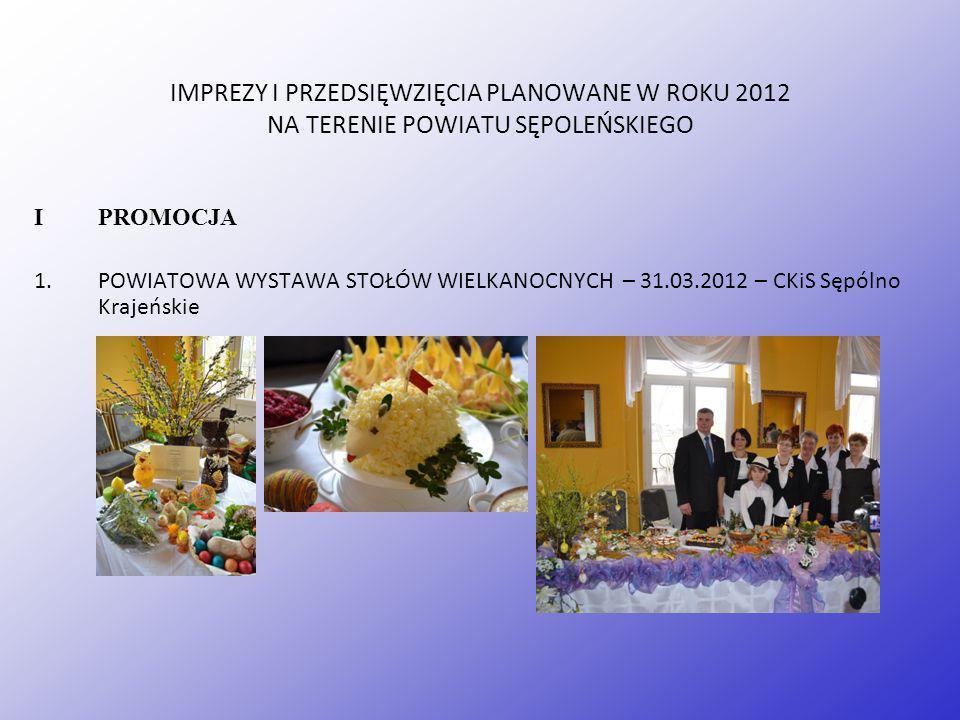 IMPREZY I PRZEDSIĘWZIĘCIA PLANOWANE W ROKU 2012 NA TERENIE POWIATU SĘPOLEŃSKIEGO