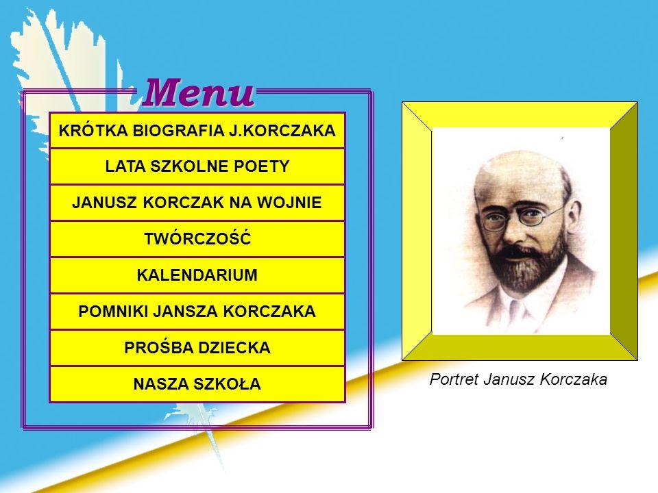 Menu KRÓTKA BIOGRAFIA J.KORCZAKA LATA SZKOLNE POETY