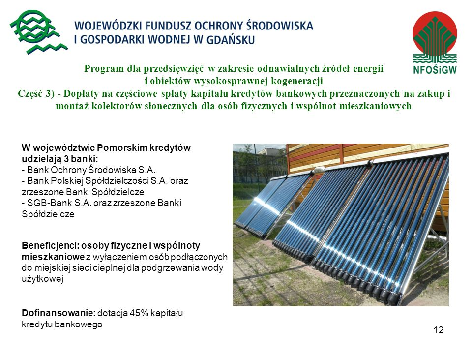 Program dla przedsięwzięć w zakresie odnawialnych źródeł energii i obiektów wysokosprawnej kogeneracji Część 3) - Dopłaty na częściowe spłaty kapitału kredytów bankowych przeznaczonych na zakup i montaż kolektorów słonecznych dla osób fizycznych i wspólnot mieszkaniowych