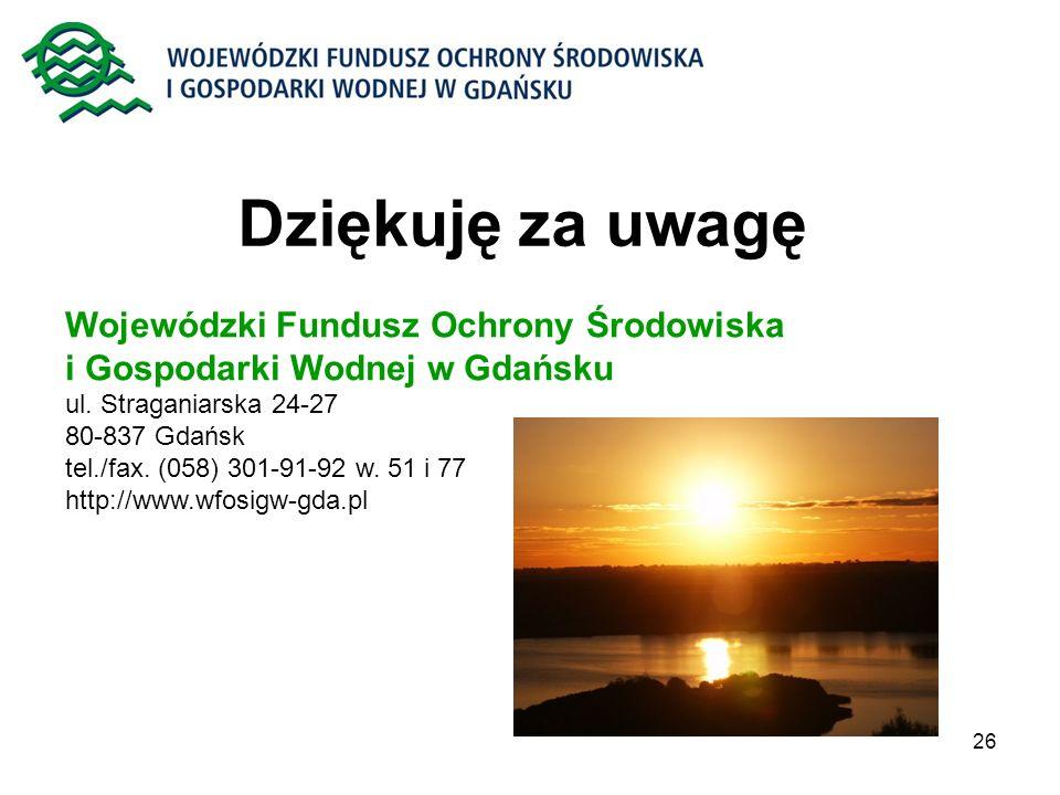 Dziękuję za uwagę Wojewódzki Fundusz Ochrony Środowiska i Gospodarki Wodnej w Gdańsku. ul. Straganiarska 24-27.