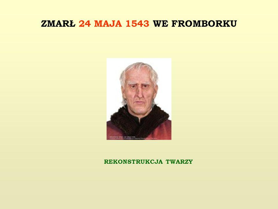 ZMARŁ 24 MAJA 1543 WE FROMBORKU