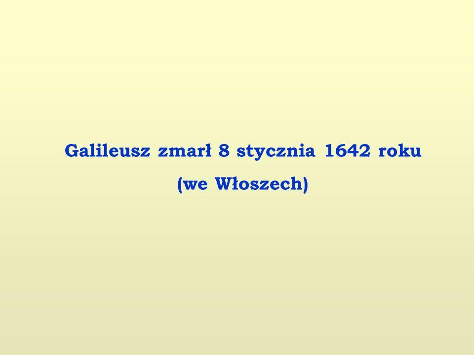 Galileusz zmarł 8 stycznia 1642 roku