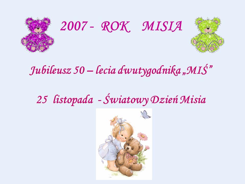 """2007 - ROK MISIA Jubileusz 50 – lecia dwutygodnika """"MIŚ 25 listopada - Światowy Dzień Misia"""