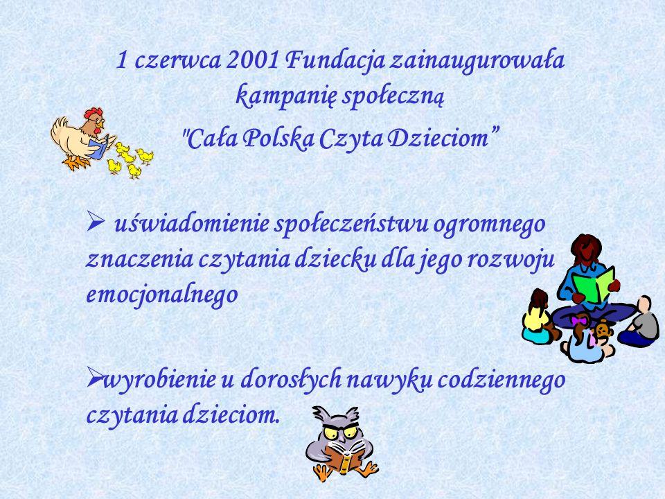 1 czerwca 2001 Fundacja zainaugurowała kampanię społeczną