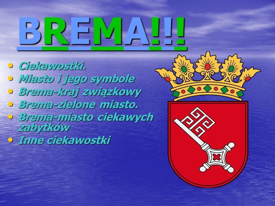 BREMA!!! Ciekawostki. Miasto i jego symbole Brema-kraj związkowy