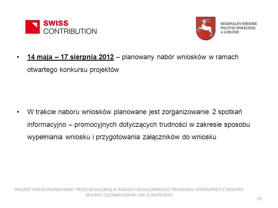 14 maja – 17 sierpnia 2012 – planowany nabór wniosków w ramach otwartego konkursu projektów