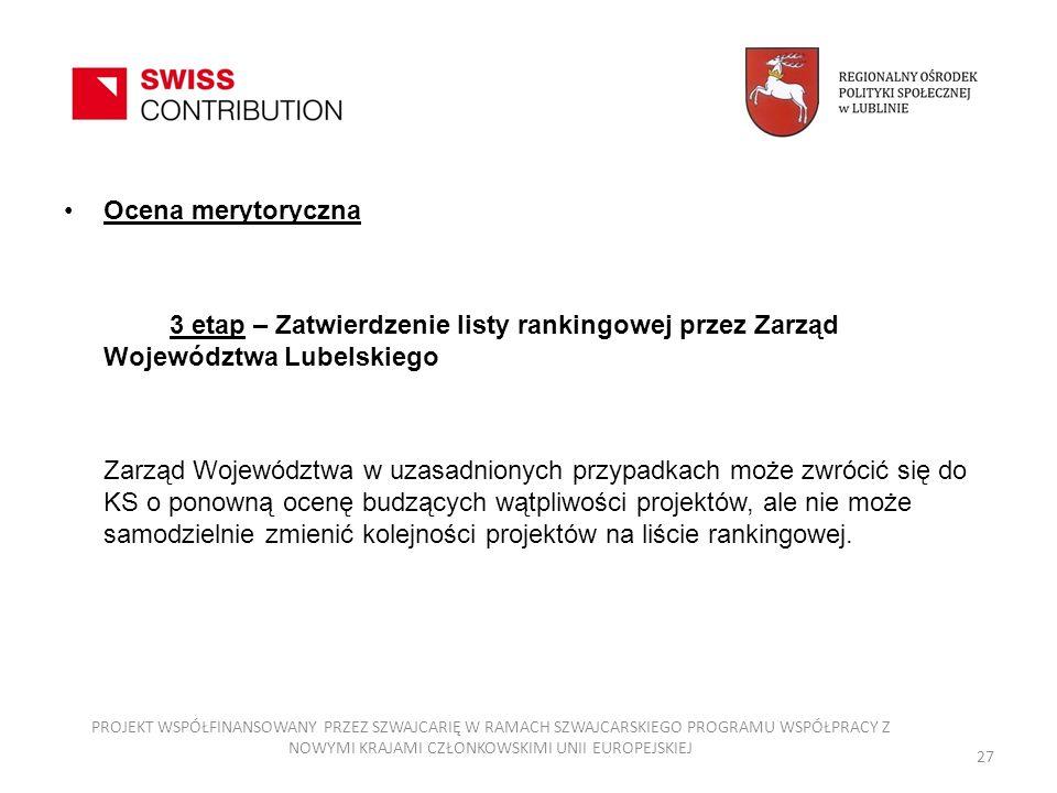 Ocena merytoryczna3 etap – Zatwierdzenie listy rankingowej przez Zarząd Województwa Lubelskiego.