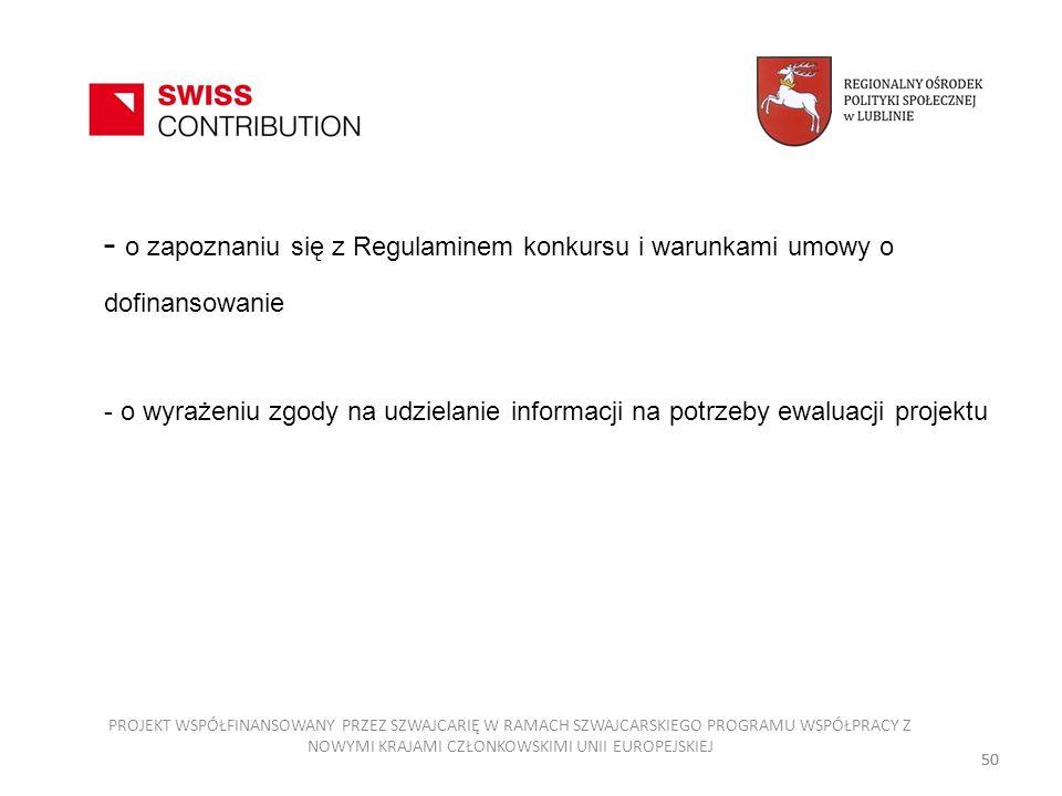 - o zapoznaniu się z Regulaminem konkursu i warunkami umowy o dofinansowanie