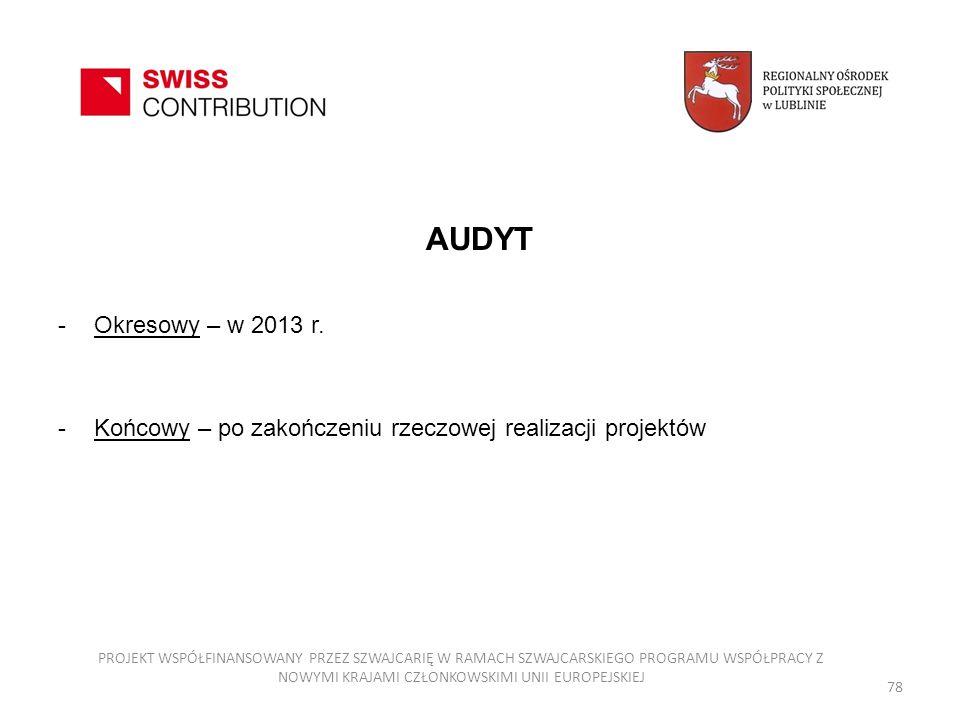 AUDYTOkresowy – w 2013 r. Końcowy – po zakończeniu rzeczowej realizacji projektów.