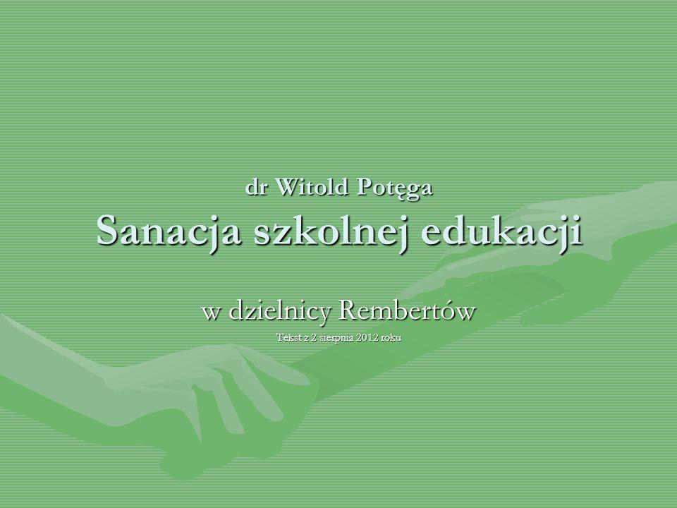 dr Witold Potęga Sanacja szkolnej edukacji