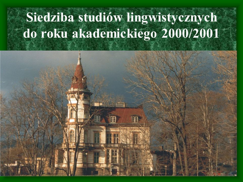 Siedziba studiów lingwistycznych do roku akademickiego 2000/2001