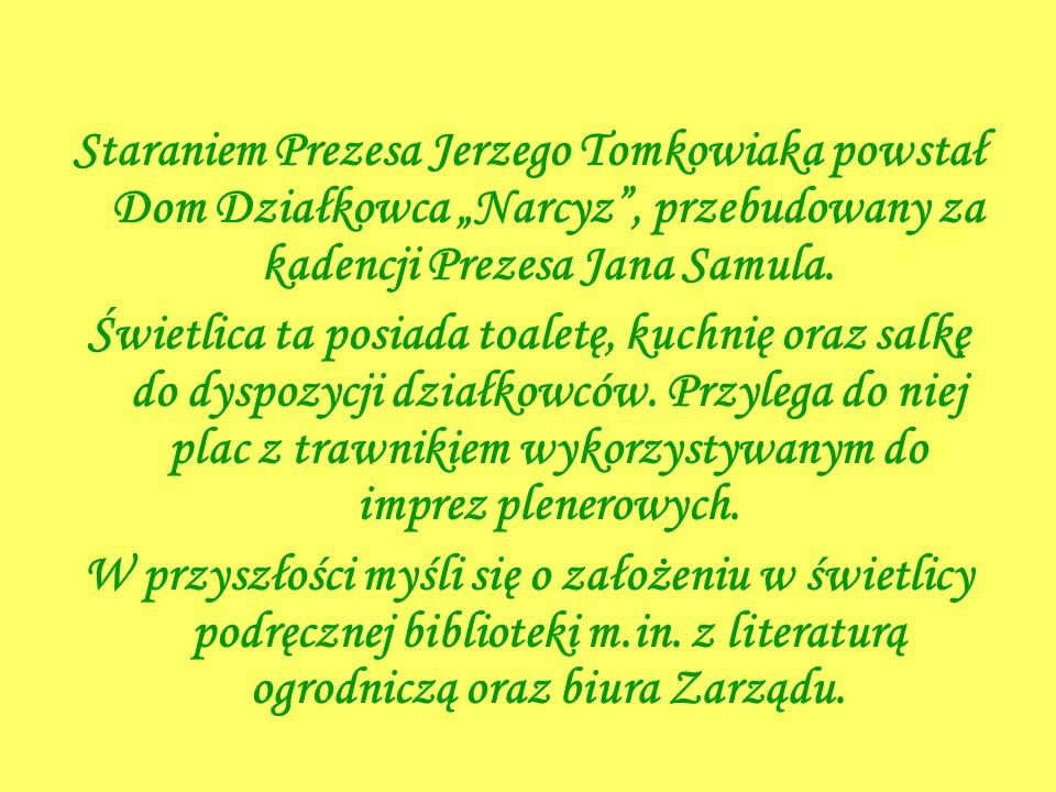 """Staraniem Prezesa Jerzego Tomkowiaka powstał Dom Działkowca """"Narcyz , przebudowany za kadencji Prezesa Jana Samula."""