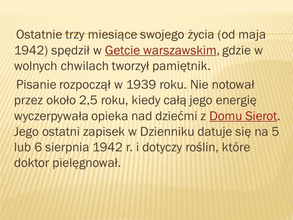Ostatnie trzy miesiące swojego życia (od maja 1942) spędził w Getcie warszawskim, gdzie w wolnych chwilach tworzył pamiętnik.