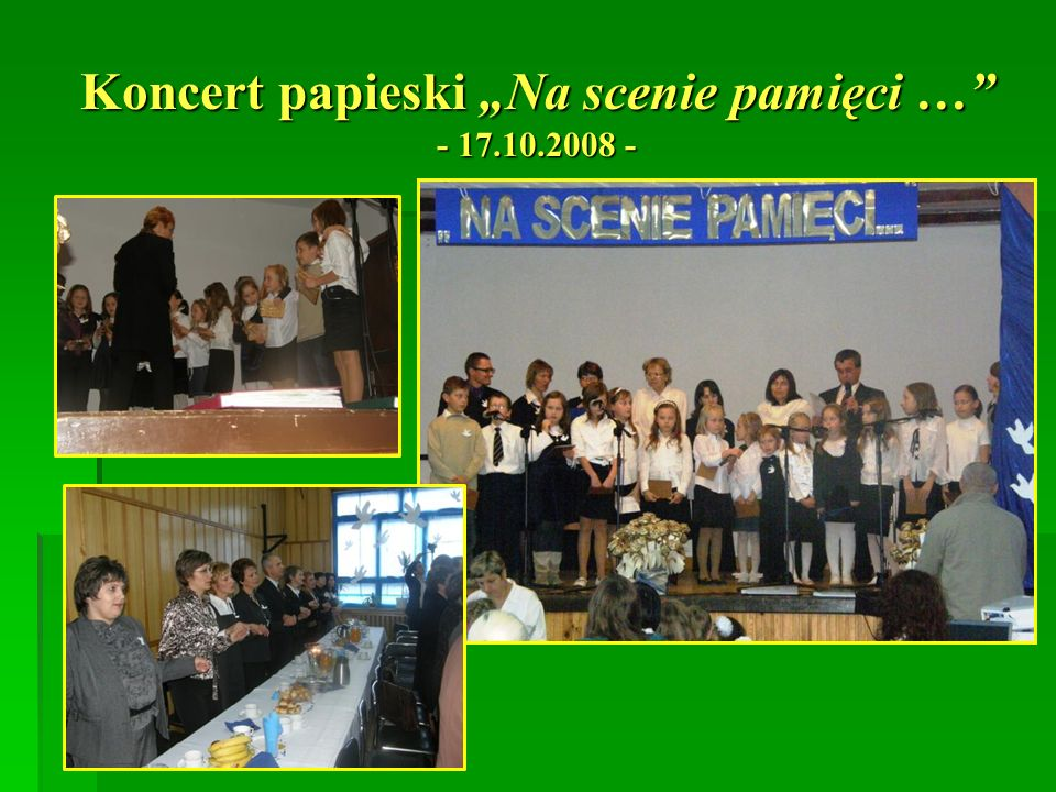 """Koncert papieski """"Na scenie pamięci … - 17.10.2008 -"""