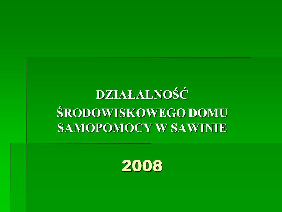 ŚRODOWISKOWEGO DOMU SAMOPOMOCY W SAWINIE