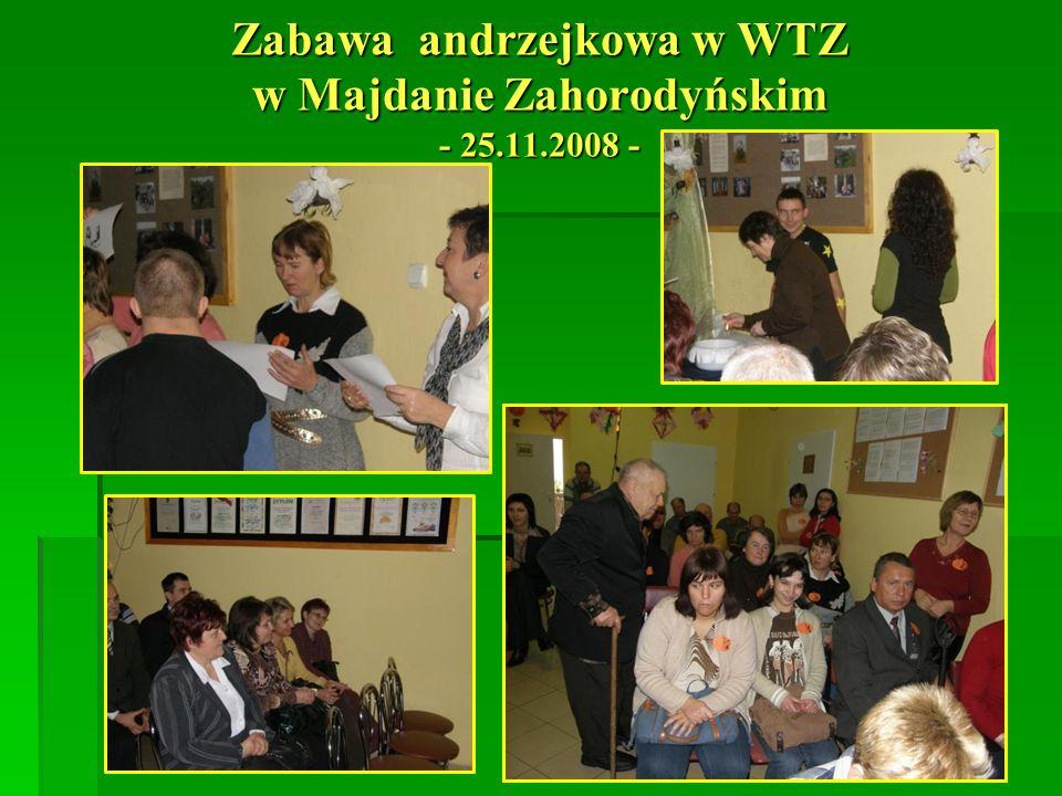 Zabawa andrzejkowa w WTZ w Majdanie Zahorodyńskim - 25.11.2008 -