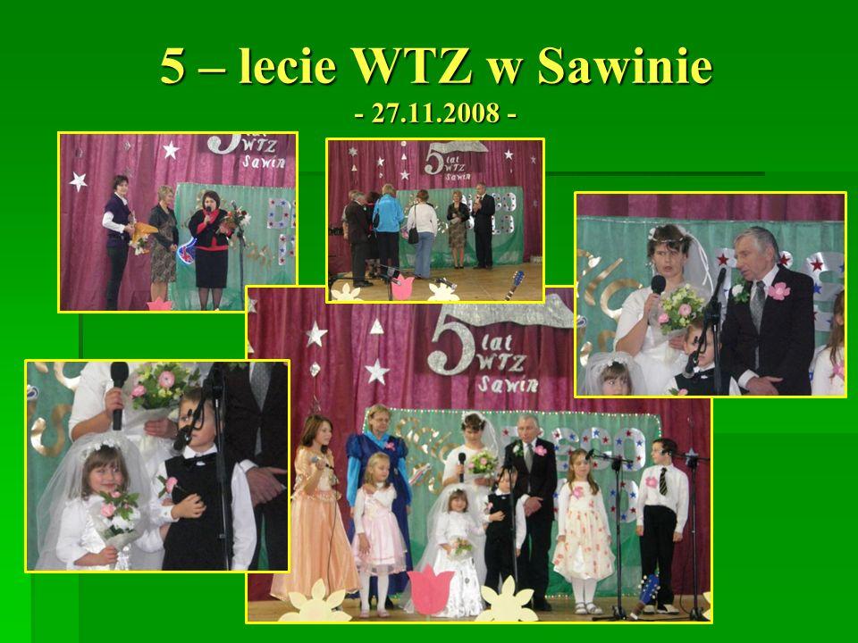 5 – lecie WTZ w Sawinie - 27.11.2008 -