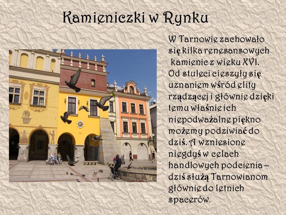 Kamieniczki w Rynku W Tarnowie zachowało się kilka renesansowych