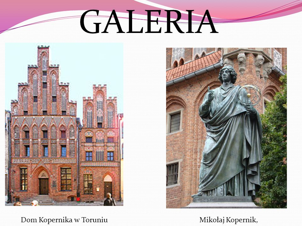 GALERIA Dom Kopernika w Toruniu Mikołaj Kopernik,