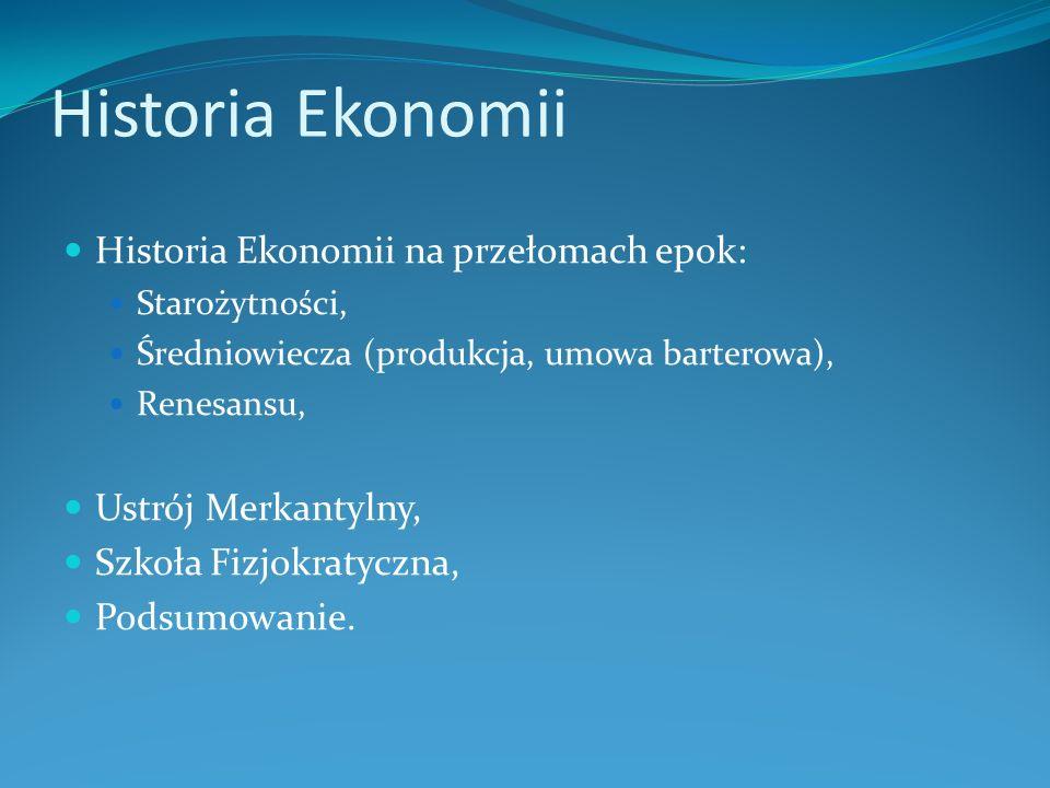 Historia Ekonomii Historia Ekonomii na przełomach epok: