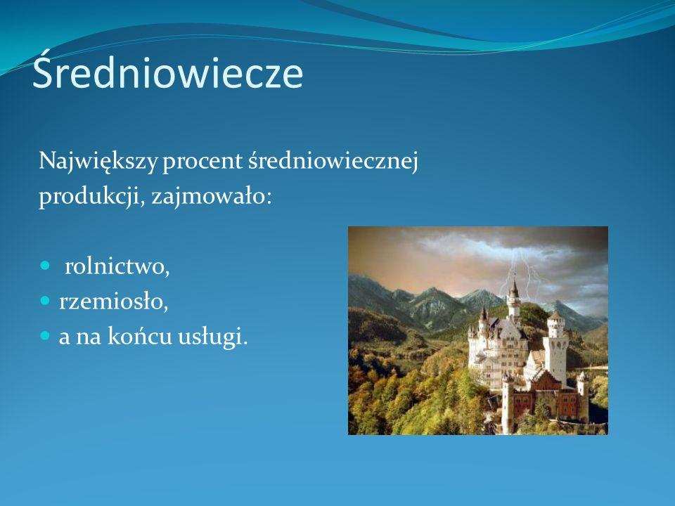 Średniowiecze Największy procent średniowiecznej produkcji, zajmowało: