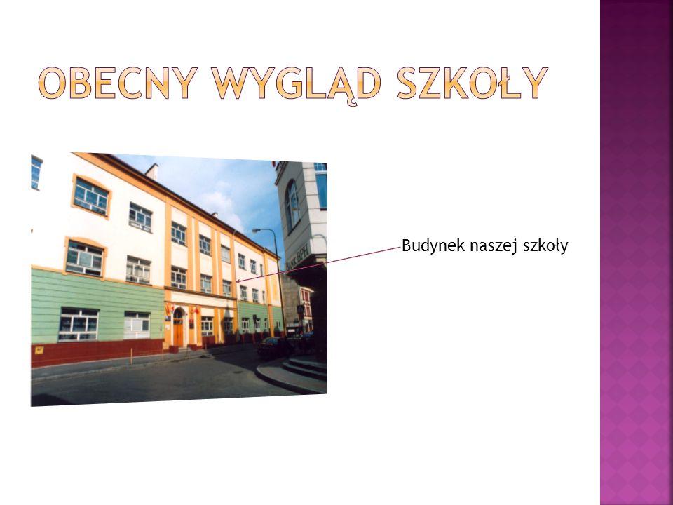 Obecny wygląd szkoły Budynek naszej szkoły