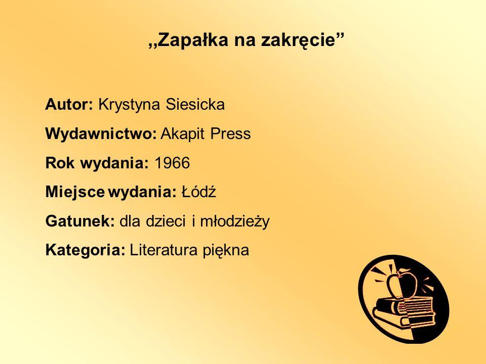 ,,Zapałka na zakręcie Autor: Krystyna Siesicka