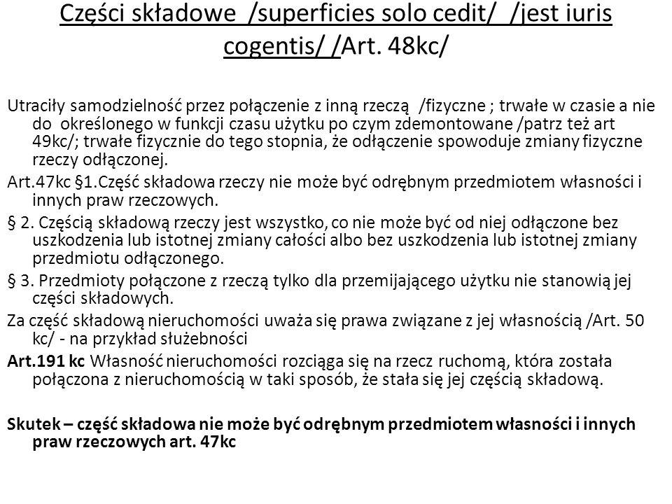 Części składowe /superficies solo cedit/ /jest iuris cogentis/ /Art