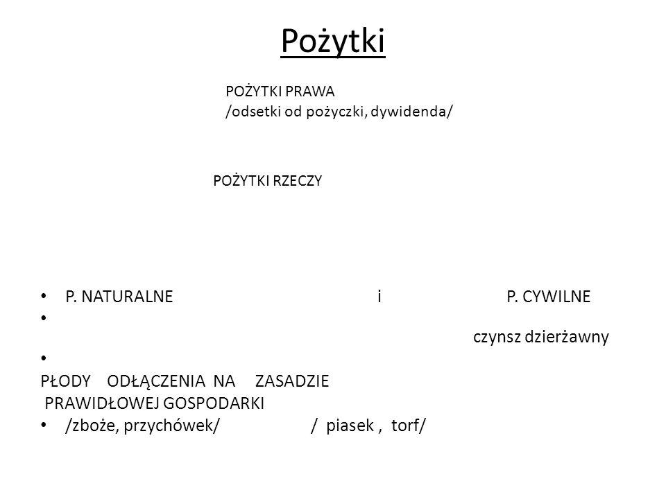 Pożytki P. NATURALNE i P. CYWILNE czynsz dzierżawny