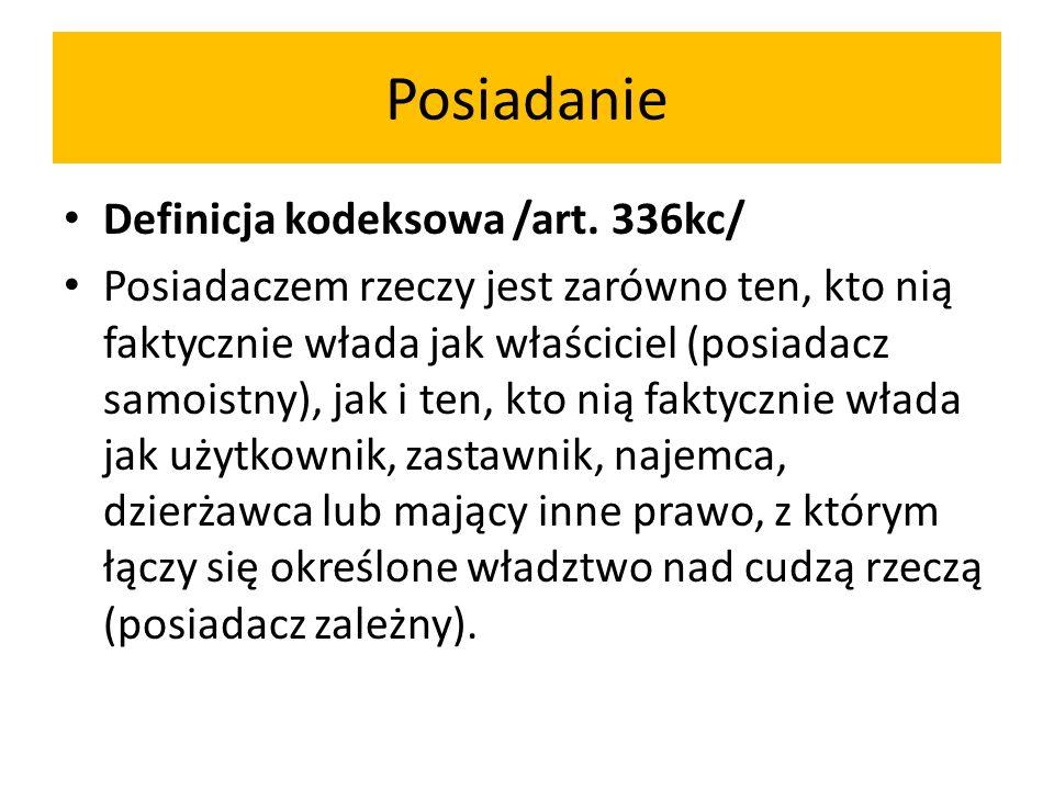 Posiadanie Definicja kodeksowa /art. 336kc/