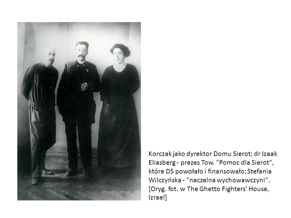 Korczak jako dyrektor Domu Sierot; dr Izaak Eliasberg - prezes Tow