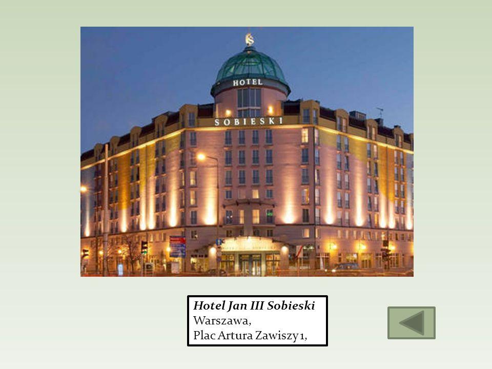 Hotel Jan III Sobieski Warszawa, Plac Artura Zawiszy 1,