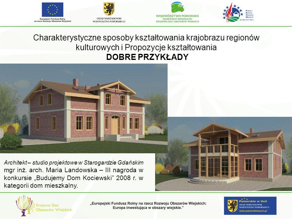 Charakterystyczne sposoby kształtowania krajobrazu regionów kulturowych i Propozycje kształtowania DOBRE PRZYKŁADY
