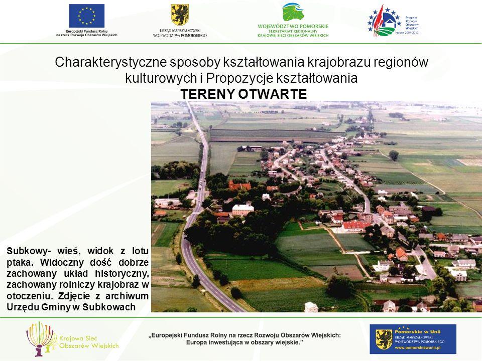 Charakterystyczne sposoby kształtowania krajobrazu regionów kulturowych i Propozycje kształtowania TERENY OTWARTE