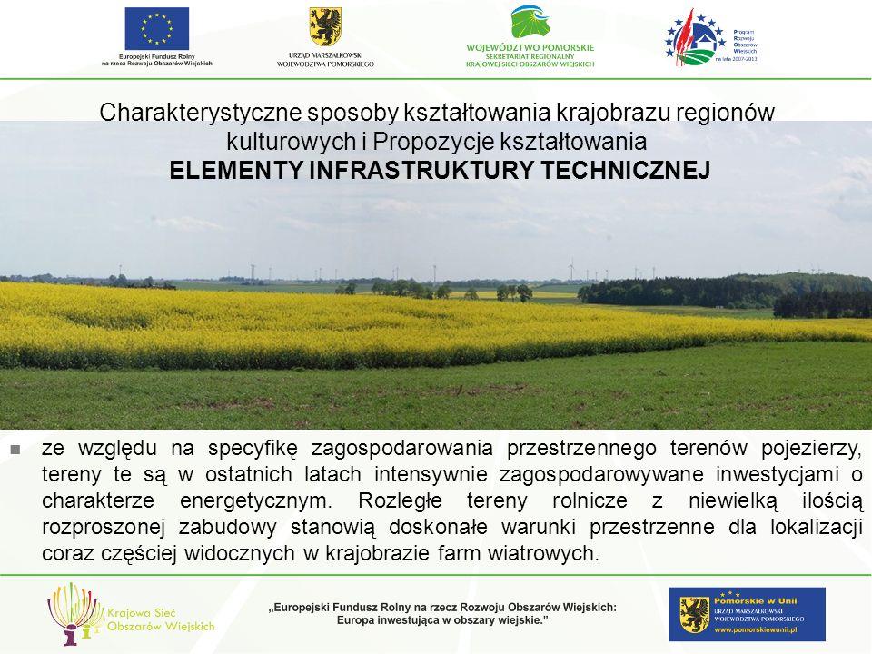 Charakterystyczne sposoby kształtowania krajobrazu regionów kulturowych i Propozycje kształtowania ELEMENTY INFRASTRUKTURY TECHNICZNEJ