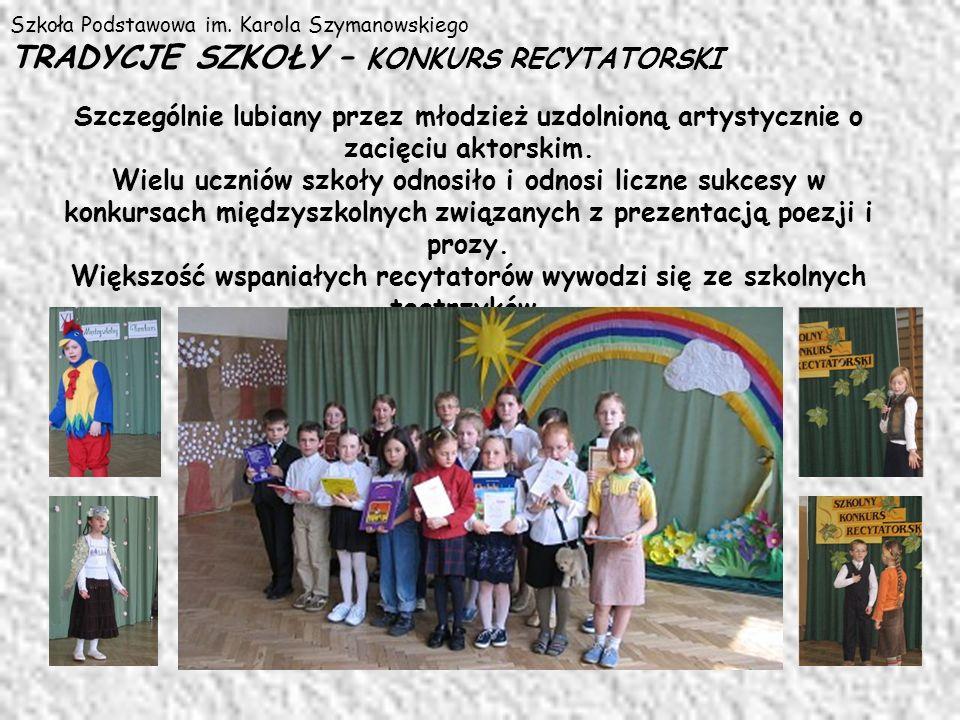 Szkoła Podstawowa im. Karola Szymanowskiego TRADYCJE SZKOŁY – KONKURS RECYTATORSKI