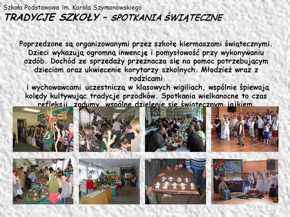 Szkoła Podstawowa im. Karola Szymanowskiego TRADYCJE SZKOŁY – SPOTKANIA ŚWIĄTECZNE