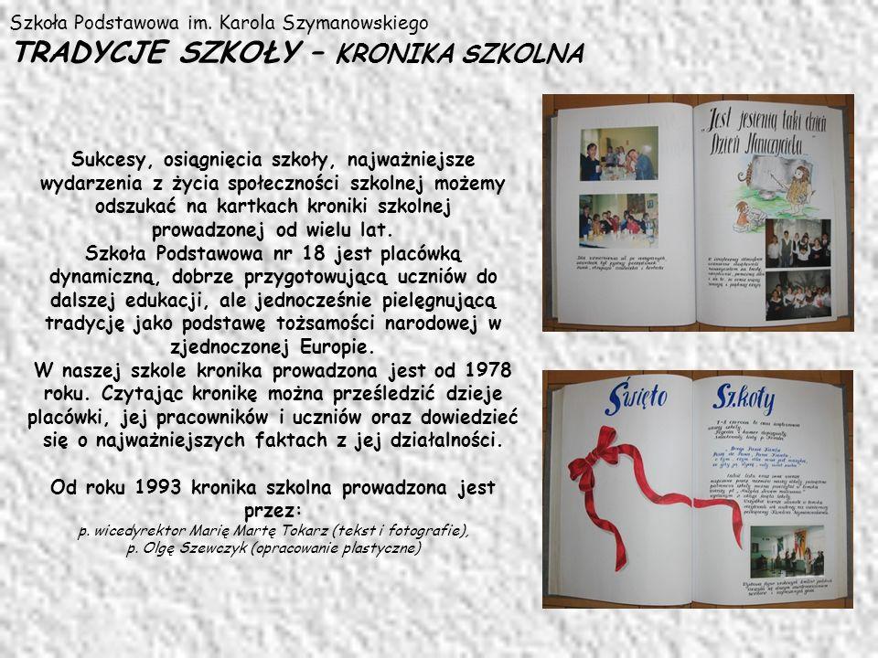 Od roku 1993 kronika szkolna prowadzona jest przez: