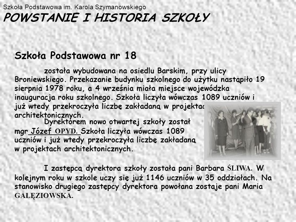 Szkoła Podstawowa im. Karola Szymanowskiego POWSTANIE I HISTORIA SZKOŁY
