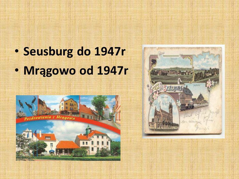 Seusburg do 1947r Mrągowo od 1947r