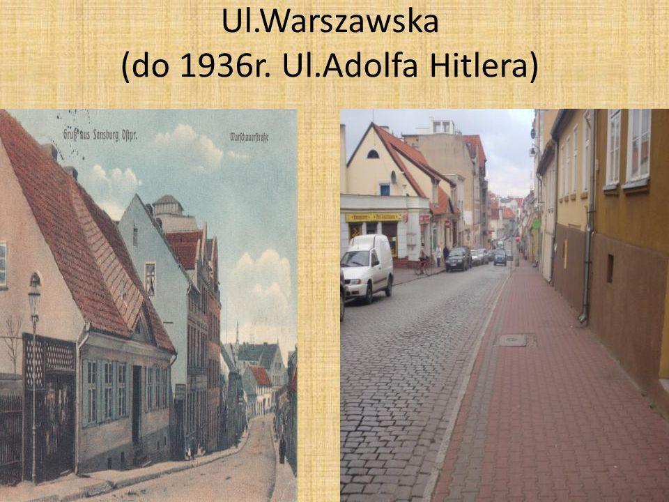 Ul.Warszawska (do 1936r. Ul.Adolfa Hitlera)